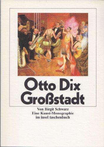 9783458331865: Otto Dix: Grossstadt : eine Kunst-Monographie (Insel Taschenbuch) (German Edition)
