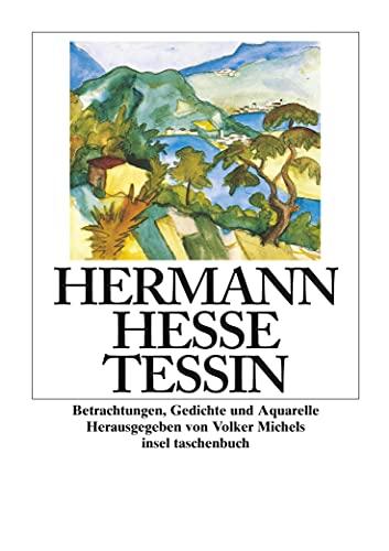 9783458331940: Tessin. Betrachtungen, Gedichte und Aquarelle des Autors.