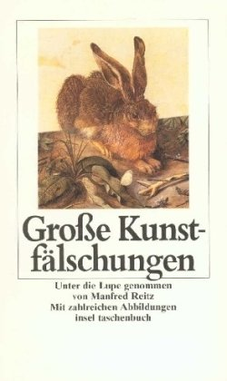 9783458332343: Grosse Kunstfälschungen: Falsche Kunst und echte Fälscher : unter die Lupe genommen (Insel Taschenbuch) (German Edition)