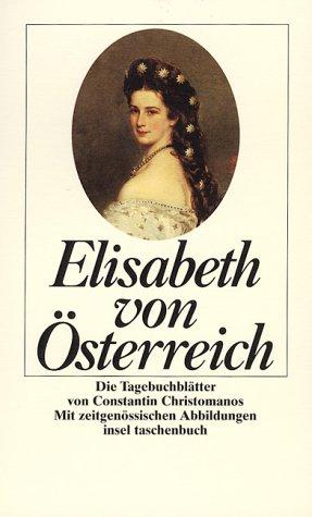 elisabeth von österreich. die tagebuchblätter von constantin christomanos. mit zeitgenössischen abbildungen - von der heyden-rynsch, verena (hrsg.)