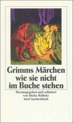 Grimms Märchen, wie sie nicht im Buche: Grimm, Jacob, Grimm,