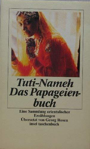 9783458333241: Das Papageienbuch Eine Sammlung orientalischer Erzaehlungen = Tuti-nameh. Insel-Taschenbuch; 1624