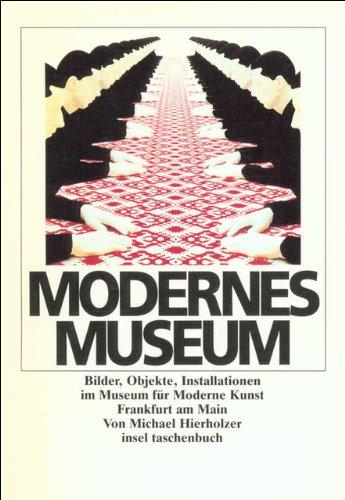 Modernes Museum: Bilder, Objekte, Installationen im Museum: Michael Hierholzer