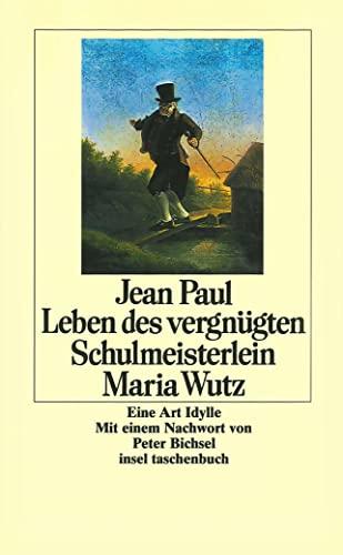 Leben des vergnügten Schulmeisterlein Maria Wutz (Taschenbuch)