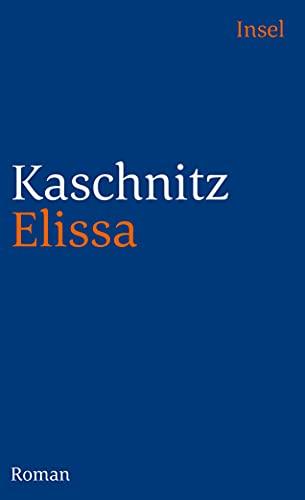 Elissa: Roman (insel taschenbuch): Marie Luise Kaschnitz