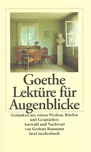 Lektüre für Augenblicke: Gedanken aus seinen Büchern,: Johann Wolfgang von