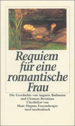 9783458334781: Requiem für eine romantische Frau: Die Geschichte von Auguste Bußmann und Clemens Brentano (insel taschenbuch)