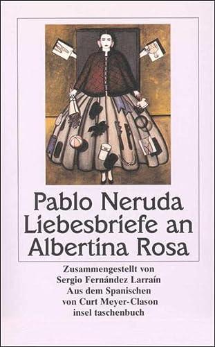 Liebesbriefe an Albertina Rosa: Neruda, Pablo