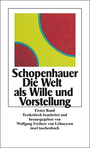Die Welt Als Wille Und Vorstellung, 2: Arthur Schopenhauer