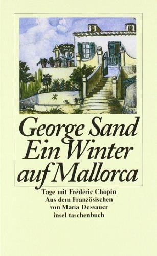 9783458338024: Ein Winter auf Mallorca. Tage mit Frederic Chopin.