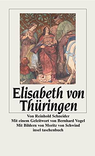 Elisabeth von Thüringen (insel taschenbuch) - Schneider, Reinhold