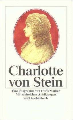 CHARLOTTE VON STEIN. Eine Biographie von Doris Maurer - Maurer, Doris