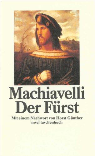 Der Fürst. Aus dem Ital. von Friedrich: Machiavelli, Niccolò