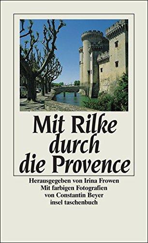 Mit Rilke durch die Provence (insel taschenbuch): Rilke, Rainer Maria
