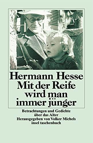 Mit der Reife wird man immer jünger: Hesse, Hermann
