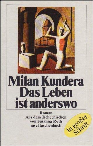 Das Leben ist anderswo, Großdruck: Milan Kundera