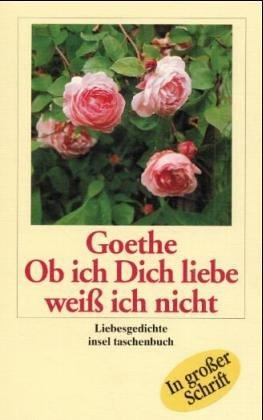 Ob ich Dich liebe weiß ich nicht: Johann W. von