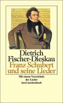 9783458342199: Franz Schubert und seine Lieder.