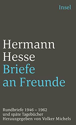 9783458343424: Briefe an Freunde. Rundbriefe 1946 - 1962 und späte Tagebücher.