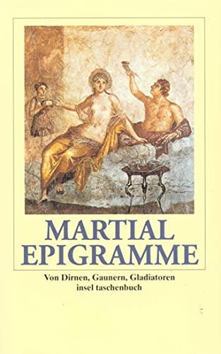 9783458343493: Epigramme: Von Dirnen, Gaunern, Gladiatoren