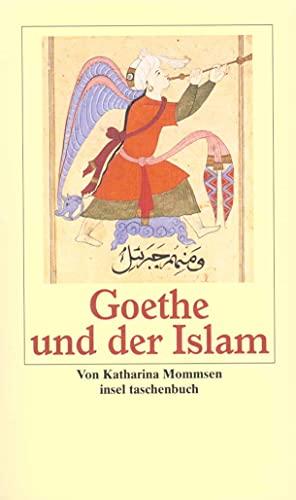9783458343509: Goethe und der Islam