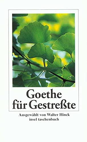 Goethe für Gestreßte: Goethe, Johann Wolfgang