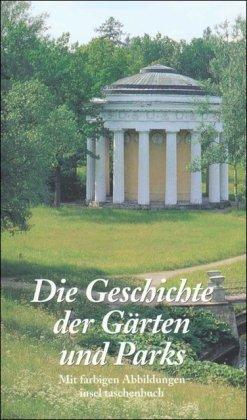 9783458344230: Die Geschichte der Gärten und Parks (Insel Taschenbuch)