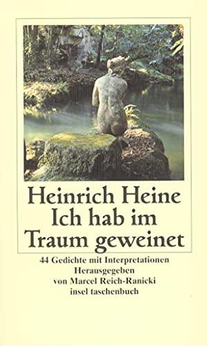 9783458344407: Ich hab im Traum geweinet: 44 Gedichte mit Interpretationen