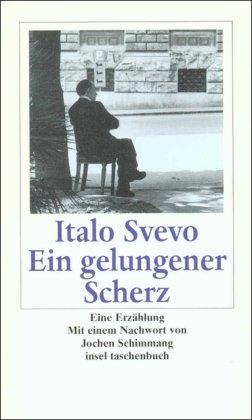 Ein gelungener Scherz.: Svevo, Italo