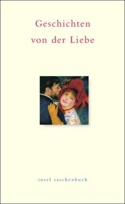 Geschichten von der Liebe. Ein Lesebuch. Insel Taschenbuch 2891 - Johann Wolfgang Goethe bis Wolfgang Koeppen. Heike Ochs