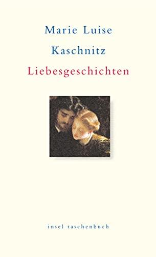 Liebesgeschichten: Kaschnitz, Marie Luise