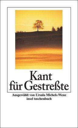 Kant Fur Gestresste: Kant, Immanuel