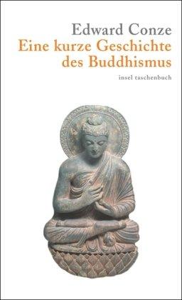 Eine kurze Geschcihte des Buddhismus: Conze, Edward