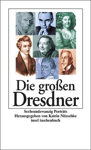Die droßen Dresdner. Sechsundzwanzig Porträts. Mit zahlreichen Abbildungen. - Nitzschke, Karin (Hrsg.)