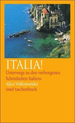 9783458348924: Italia!: Unterwegs zu den verborgenen Schönheiten Italiens