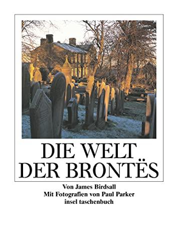 Die Welt der Brontës (insel taschenbuch) - Birdsall, James und Paul Barker