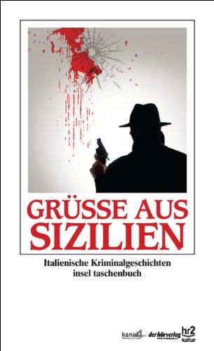 GrüÃe aus Sizilien: Italienische Kriminalgeschichten (Paperback)