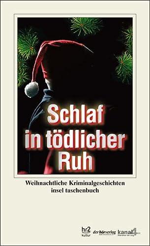 9783458350828: Schlaf in t�dlicher Ruh: Weihnachtliche Kriminalgeschichten