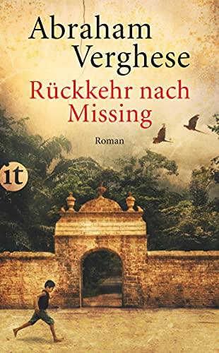 Rückkehr nach Missing: Roman (insel taschenbuch) - Abraham Verghese