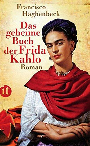 Haghenbeck, F: Das geheime Buch der Frida Kahlo - Haghenbeck, Francisco