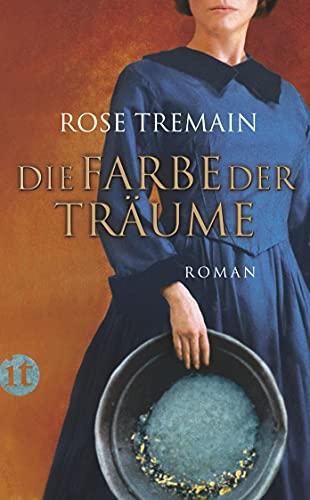 Die Farbe der Träume: Roman (insel taschenbuch) - Rose Tremain
