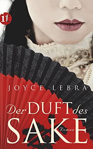 Der Duft des Sake : Roman. Joyce: Lebra-Chapman, Joyce und
