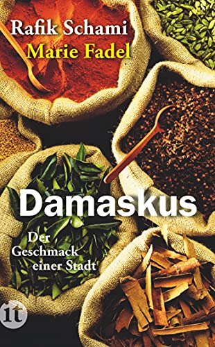 9783458358879: Damaskus: Der Geschmack einer Stadt