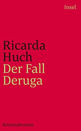 Der Fall Deruga: Kriminalroman (insel taschenbuch) - Ricarda Huch