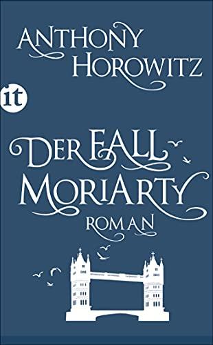 9783458361091: Der Fall Moriarty: Eine Geschichte von Sherlock Holmes' großem Gegenspieler