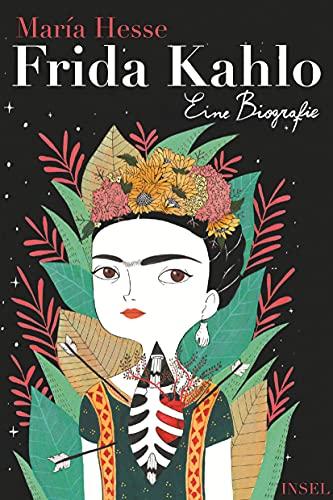Frida Kahlo: Eine Biografie - Mar�a Hesse, Svenja Becker