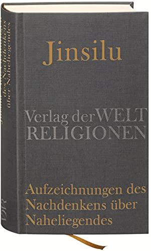 9783458700098: Jinsilu - Aufzeichnungen des Nachdenkens über Naheliegendes: Texte der Neo-Konfuzianer des 11. Jahrhunderts