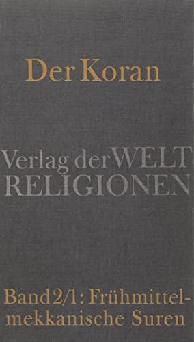 Der Koran. Band 2/1 : Frühmittelmekkanische Suren: Neuwirth, Angelika