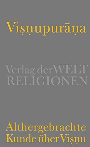 Visnupurana: Althergebrachte Kunde über Visnu Schr.