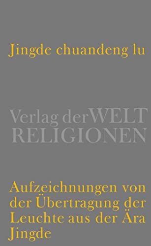 Jingde chuandeng lu: Aufzeichnungen von der Übertragung der Leuchte aus der Ä.